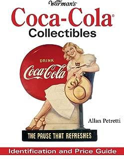 Warman's Coca Cola Collectibles: Identification And Price Guide