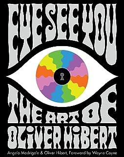Eye See You: The Art of Oliver Hibert