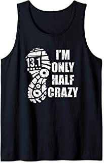 I'm only half Crazy Funny 13.1 Half Marathon Saying Pun Gift Tank Top