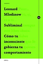 Subliminal: Cómo tu inconsciente gobierna tu comportamiento (Drakontos) (Spanish Edition)