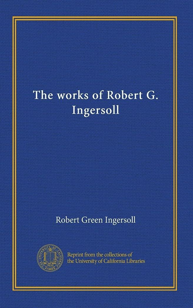 時代メーター蓄積するThe works of Robert G. Ingersoll (v.09)