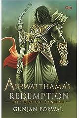Ashwatthama's Redemption : The Rise of Dandak Kindle Edition