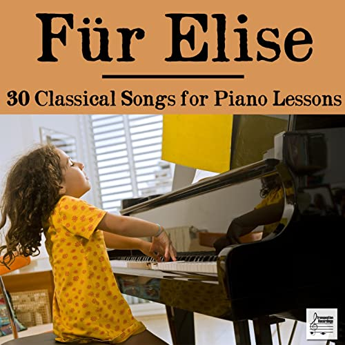 Fur Elise: 30 Classical Songs for Piano Lessons Including
