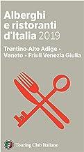 Trentino-Alto Adige, Veneto, Friuli Venezia Giulia - Alberghi e Ristoranti d'Italia 2019 (Italian Edition)
