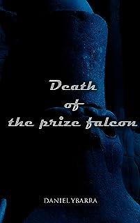 Death Of The Prize Falcon
