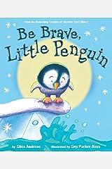 Be Brave, Little Penguin Hardcover