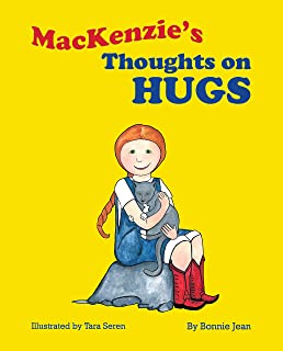 MacKenzie's Thoughts on Hugs: A Funny, Interactive Book on Hugs for Kids Ages 5-7