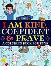 I Am Kind, Confident and Brave: An Inspirational Coloring Book For Boys PDF
