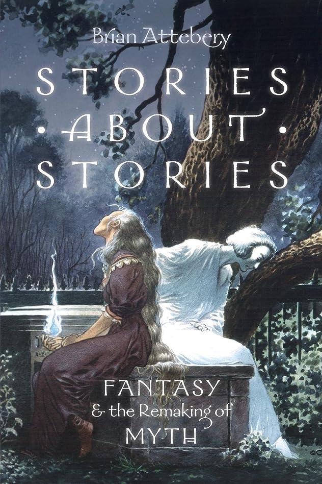 小さな皮肉馬鹿Stories about Stories: Fantasy and the Remaking of Myth
