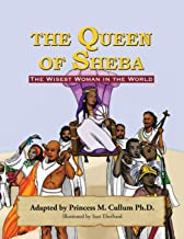 The Queen of Sheba: The Wisest Women in the World
