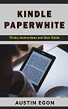 Kindle Paperwhite:  Tricks, Instructions and User Guide (English Edition)