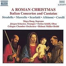 Roman Christmas / Italian Concertos & Cantatas