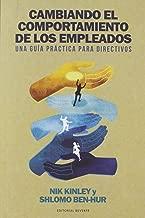 Cambiando el comportamiento de los empleados: Una guía práctica para directivos