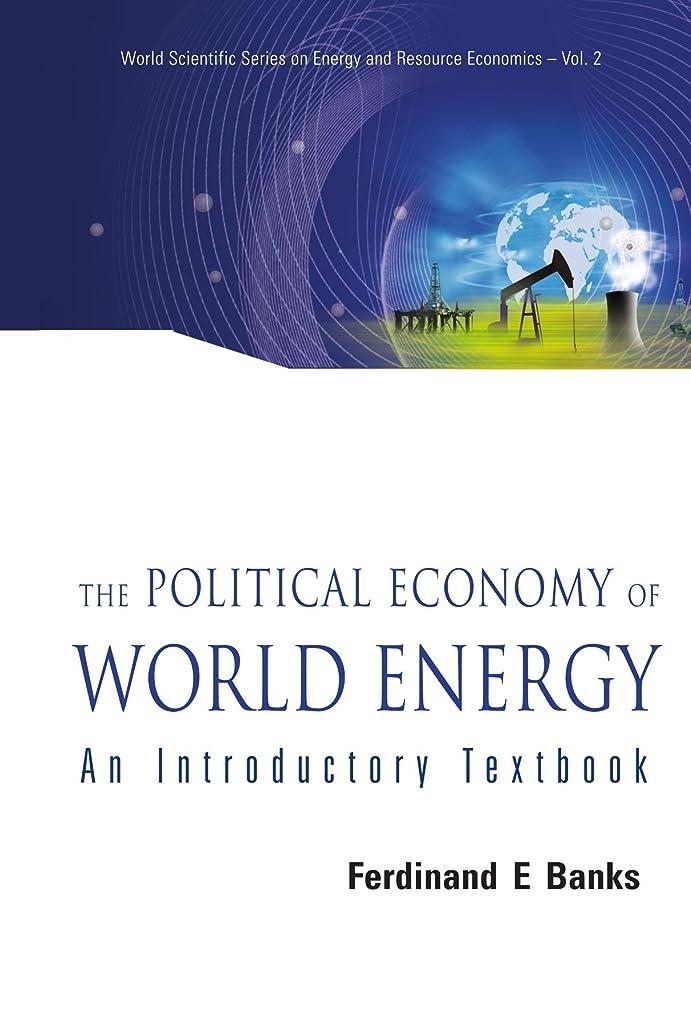 地球従う束ねるThe Political Economy Of World Energy: An Introductory Textbook (World Scientific Series on Energy and Resource Economics)