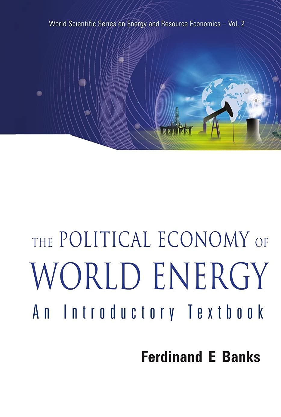 投げるエンドテーブル失礼The Political Economy Of World Energy: An Introductory Textbook (World Scientific Series on Energy and Resource Economics)