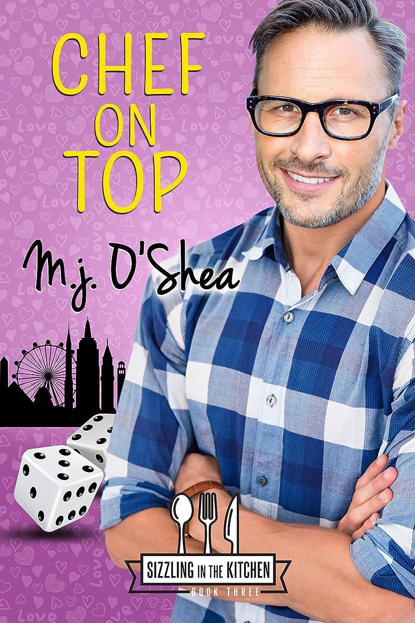 メーター腕彼らのものChef On Top (Sizzle in the Kitchen Book 3) (English Edition)