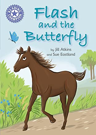 Flash and the Butterfly: Independent Reading Purple 8 (Reading Champion)