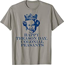 HAPPY TREASON DAY, COLONIAL PEASANTS. Queen Elizabeth II T-Shirt