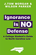 Ignorance Is NO Defense: A College Student's Guide to North Carolina Law
