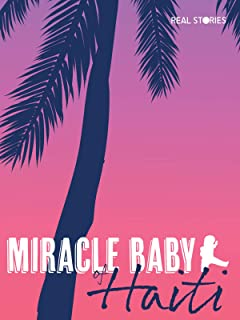 The Miracle Baby of Haiti