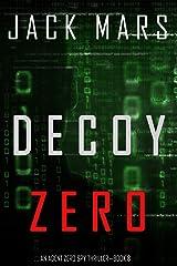 Decoy Zero (An Agent Zero Spy Thriller—Book #8) Kindle Edition