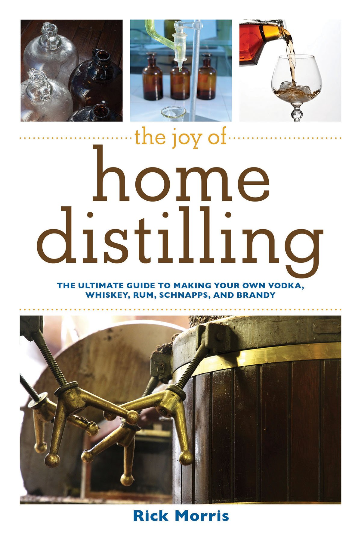 Image OfThe Joy Of Home Distilling: The Ultimate Guide To Making Your Own Vodka, Whiskey, Rum, Brandy, Moonshine, And More