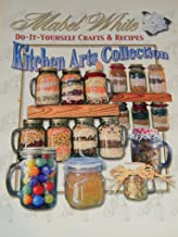 Mabel White Do-It-Yourself Crafts & Recipes Kitchen Arts Collection