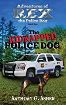 The Adventures of Rex the Police Dog: The Kidnapped Police Dog