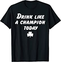 Drink-Like-a Tee-Champion Today Motivational Drinking Shirt T-Shirt