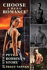 Pete Robbins's Story: A Choose A Hero Romance™ Kindle Edition