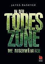 Die Auserwählten - In der Todeszone: Maze Runner 3 (Die Auserwählten – Maze Runner) (German Edition)