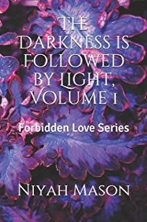 The Darkness is Followed by Light, Volume 1: Forbidden Love Series