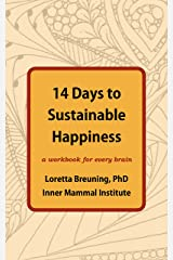 14 Days to Sustainable Happiness: A Workbook for Every Brain Kindle Edition