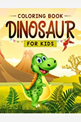Dinosaur Coloring for Kids: The Fun Prehistoric Coloring Book for Children of All Ages Paperback