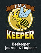 I'm A Keeper Beekeeper Journal & Logbook: Beehive Inspection Logbook & Beekeeper Diary – A Great Resource to Maintain a Healthy Hive - 150 Pages – 8.5x11 (Beekeeping)