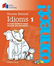 Stories Behind Idioms 1: Making sense of their origins and meanings