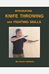 Integrating Knife Throwing and Fighting Skills Kindle Edition