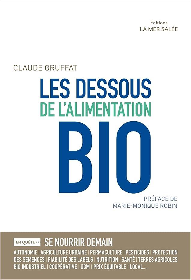 泣く広がり大陸Les Dessous de l'Alimentation Bio: Essai pour une meilleure compréhension des enjeux liés à la souveraineté alimentaire (En Quête) (French Edition)