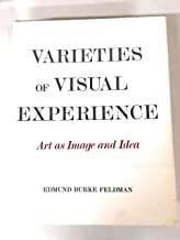Varieties of Visual Experience Art as Image and Idea