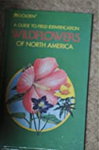 Wildflowers of North America: A Guide to Field Identification (Golden Field Guides)
