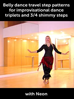 Belly dance travel step patterns for improvisational dance - triplets and 3/4 shimmy steps with Neon