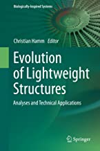 Evolution of Lightweight Structures: Analyses and Technical Applications (Biologically-Inspired Systems Book 6)