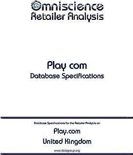 Play.com - United Kingdom: Retailer Analysis Database Specifications (Omniscience Retailer Analysis - United Kingdom) (Eng...