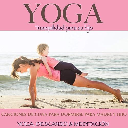 Yoga: Canciones De Cuna Para Dormirse Para Madre Y Hijo ...