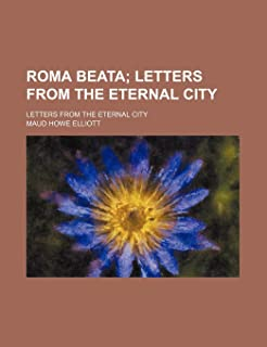 Roma Beata; Letters from the Eternal City. Letters from the Eternal City