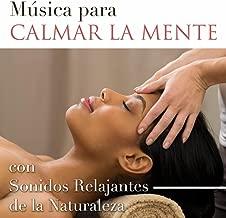 Música para Calmar la Mente - Sonidos Relajantes de la Naturaleza y Música de Piano para Vencer la Ansiedad, el Estrés y la Ira