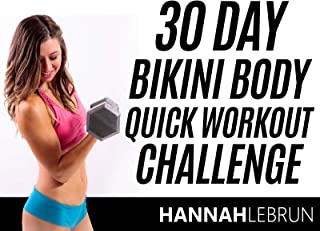 30 Day Bikini Body Quick Workout Challenge