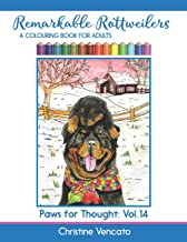 Remarkable Rottweilers: A Colouring Book for Adults (Paws for Thought)