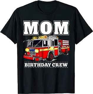 Mom Birthday Crew Shirt Fire Truck Firefighter Fireman Party T-Shirt