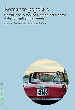 Romanzo popolare: Narrazione, pubblico e storie del cinema italiano negli anni duemila